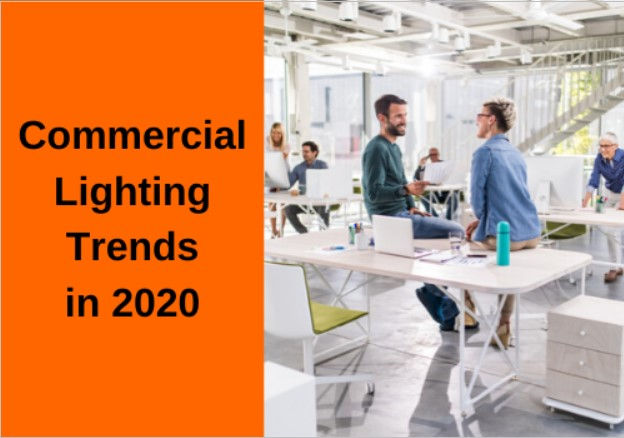 Commercial Lighting Trends in 2020